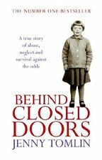 Behind Closed Doors: A True Story of Abuse, Neglec