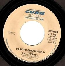 PHIL EVERLY Dare To Dream Again Vinyl Record 7 Inch US Curb ZS6 5401 1980