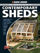 Black & Decker The Complete Guide to Contemporary Sheds: Complete plans for 12 S