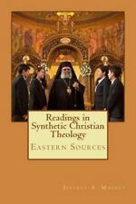 Readings in Synthetic Christian Theology : Eastern Sources by Jeffrey Mackey...