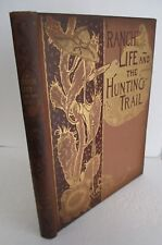 Theodore Roosevelt RANCH LIFE AND THE HUNTING TRAIL, 1888 1st Ed 2nd State