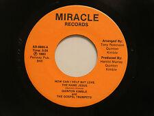 Quinton Kimble 45 ...LOVE THE NAME JESUS / READ IT ALL ~ VG Detroit gospel