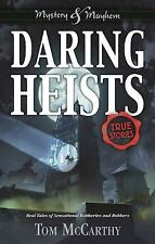 Daring Heists: Real Tales of Sensational Robberies and Robbers (Hardback or Case