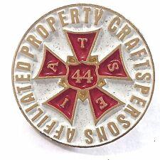 IATSE Union Local 44 Pin Affiliated Property Craftsperson Entertainment Film Art