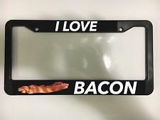 I LOVE BACON BREAKFAST FUNNY PORK OJ JOKE FOOD FUN Black License Plate Frame NEW