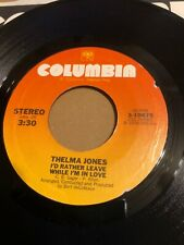 THELMA JONES - I'd  Rather Leave While I'm  In Love /1978 US COLUMBIA 3-10675 NM