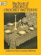 Big Book of Favorite Crochet Patterns Dover Knitting, Crochet, Tatting, Lace