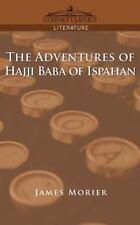 Adventures of Hajji Baba of Ispahan: By James Morier