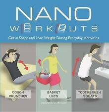 Nano Workouts: Get in Shape and Lose Weight During Everyday Activities-ExLibrary