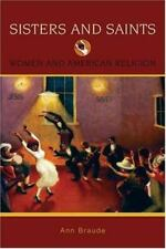 Sisters & Saints: Women & American Religion.  by Ann Braude