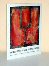 Ernst-Ferdinad Wondrusch. Nah- und Rückblick. - Mit Widmung des Künstlers!