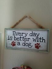 Every Day is Better With Dog Sign