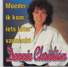 Dennie Christian-Moeder Ik Kom Iets Later Vannacht cd single