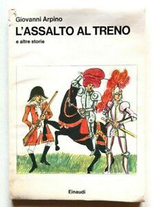 Giovanni Arpino L'assalto al treno e altre storie Einaudi 1974 Renata Meregaglia