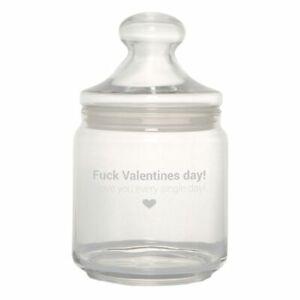 "Keksglas/Bonbonglas ""Fuck Valentines day! I love you every single day"" Geschenk"