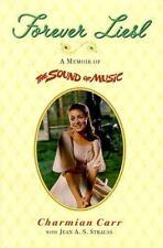 Forever Liesl: A Memoir of The Sound of Music, Charmian Carr, Jean A. S. Strauss
