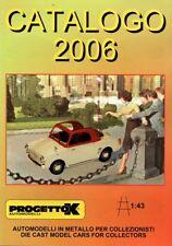PROGETTOK CATALOGUE 2006 VOITURE ECHELLE 1/43 - CATALOGO MODEL CARS PEGO EXEM