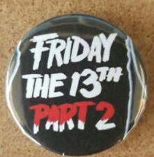 Friday the 13th part 2  Pin  Back Badge  Jason Vorhees Slasher horror