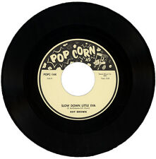"ROY BROWN  ""SLOW DOWN LITTLE EVA""   R&B / POPCORN"