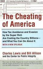 The Cheating of America: How Tax Avoidance and Evasion by the Super Rich Are Co