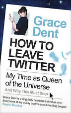 How to Leave Twitter: My Time as Queen of the Universe and Why This Must Stop,De