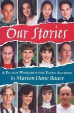 Our Stories : A Fiction Workshop for Young Authors by Marion Dane Bauer and...
