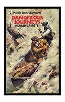 Dangerous Journeys (Piccolo true adventures) by Garrett, Richard Paperback Book