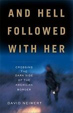 And Hell Followed With Her: Crossing the Dark Side of the American Border, Neiwe