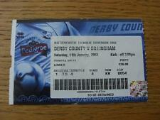 11/01/2003 Ticket: Derby County v Gillingham (Blue Colour). No obvious faults, u