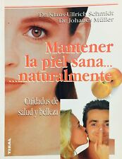 Mantener la Piel Sana - Cuidados de salud y belleza  Dr. Klaus Ullrich