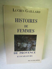 """Lucien Gaillard """"stories of women from provence and elsewhere""""/tacussel 1990"""