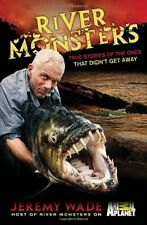 River Monsters: True Stories of the Ones that Didn
