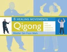 6 Healing Movements: Qigong for Health, Strength & Longevity