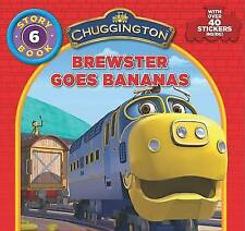 Chuggington  Storybook: Brewster Goes Bananas by Parragon Book Service Ltd...