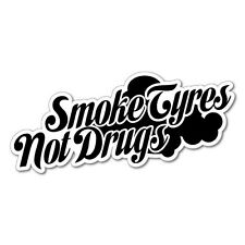 Smoke Tires Not Drugs Sticker Decal JDM Car Drift Vinyl Funny Turbo #6108EN