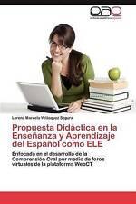 Propuesta Didáctica en la Enseñanza y Aprendizaje del Español como ELE: Enfocada