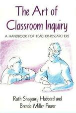 The Art of Classroom Inquiry: A Handbook for Teacher-Researchers Shagoury, Ruth