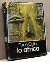 IO AFRICA - F.Quilici [libro, De Donato, 1977, tavole a colori f.t.]