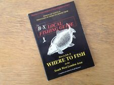 The B to X Local Fishing Guide In The South West London Area 1992