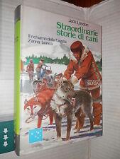 STRAORDINARIE STORIE DI CANI Il richiamo della foresta Zanna bianca Jack London