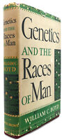 William C. Boyd GENETICS :  And the Races of Man 1st Edition 1st Printing