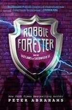 Robbie Forester and the Outlaws of Sherwood Street - LikeNew - Abrahams, Peter -
