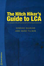 The Hitch Hiker's Guide to LCA: An Orientation in Life Cycle Assessment Methodol