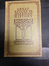 Great Epochs in American History Edited by Francis W. Halsey 1912 Hardcover