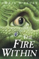 The Fire Within (The Last Dragon Chronicles #1) by Chris dLacey