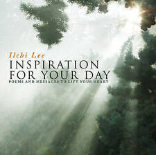 Inspiration For Your Day: Poems and Messages to Lift Your Heart, Ilchi Lee, Exce