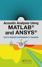 Acoustic Analyses Using Matlab® and Ansys® by Benjamin S. Cazzolato and Carl...