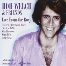 BOB & FRIENDS WELCH - LIVE AT THE ROXY  CD NEW+