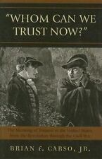 Whom Can We Trust Now?: The Meaning of Treason in the United States, from the Re