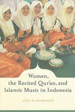 Women, the Recited Qur'an, and Islamic Music in Indonesia by Anne K....